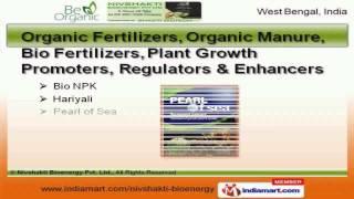 ORGANIC AGRICULTURAL PRODUCTS by Nivshakti Bioenergy Pvt. Ltd., Kolkata