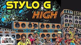 Stylo G - High (Raw) Vibes Maker Riddim - April 2018