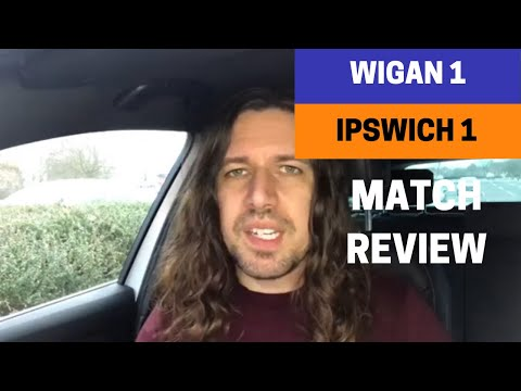 Wigan 1-1 Ipswich - Match Review