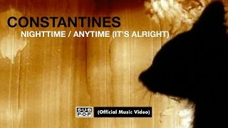 Constantines - Nighttime/Anytime (It