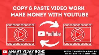 Copy & Paste Videos Work on YouTube & Earn $100 Per Day - FULL TUTORIAL in Hindi - Make Money Online