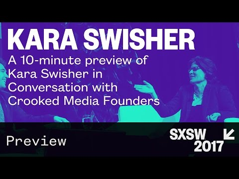 A Preview of Kara Swisher in Conversation with Crooked Media Founders — SXSW 2017