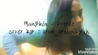 Mungkin - Potret (cover By Arum )