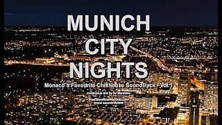 DJ Maretimo - Munich City Nights Vol.1 (Full Album) 2+ Hours, HD, Continuous Mix, Lounge Music