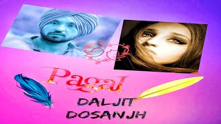 Pagal | 3D  Song | Bass boosted | Diljit Dosanjh | Punjabi song | Virtual 3D Audio | HQ