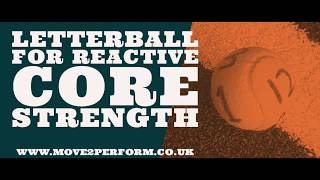 Train Reactive Core Strength With Letterball