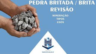 Revisão de Agregados Graúdos: Brita - Processo de Mineração para produção de Pedra Britada - MC2-1