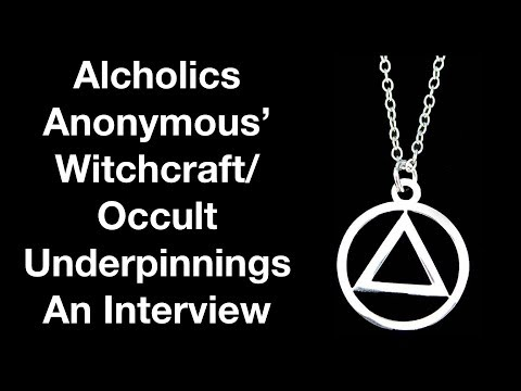 AA's Witchcraft/Occult Underpinnings: An Interview