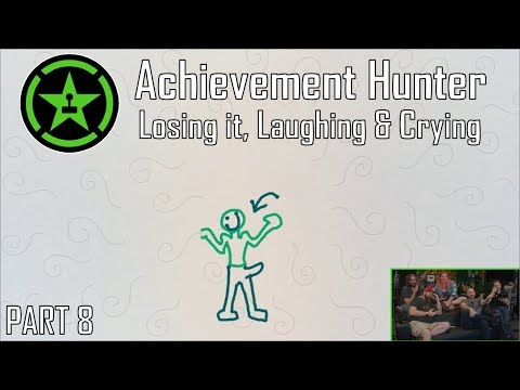 AH - Losing It, Laughing and Crying Part 8