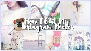 How I Edit My Instagram Photos♡2016