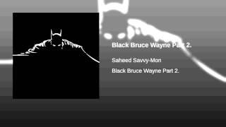 Black Bruce Wayne Part 2.