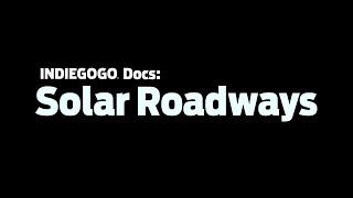 Indiegogo Docs: Solar Roadways