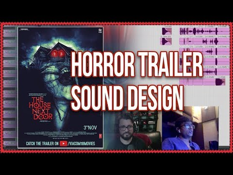 Horror Trailer Sound Design - Vijay Rathinam Interview PT 1 - The House Next Door (2017)