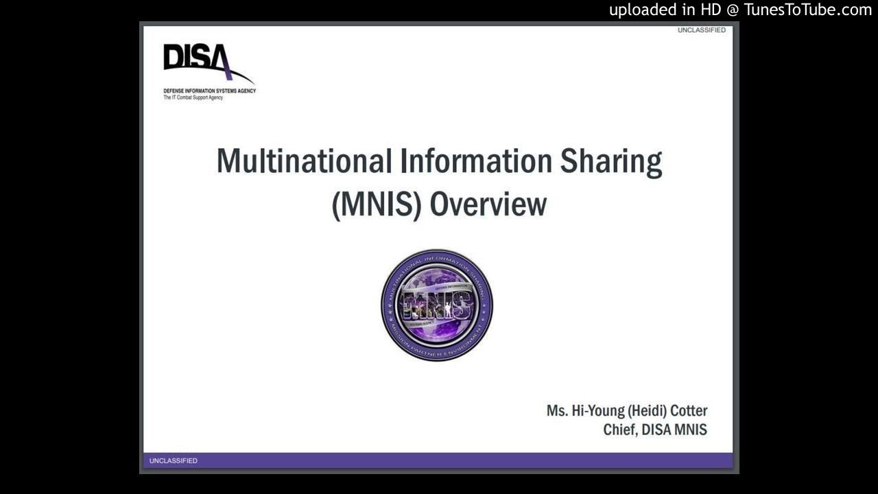 Multinational Information Sharing (MNIS) Overview