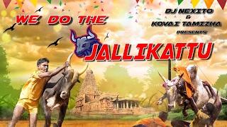 Download Hindi Video Songs - DJ Nexito - We do jallikattu ( Kovai Tamizha ft )