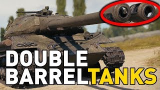 DOUBLE-BARRELED TANKS in World of Tanks!