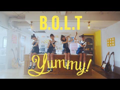 【MV】B.O.L.T / 「Yummy!」MUSIC VIDEO