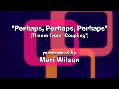 'Perhaps, Perhaps, Perhaps' - Theme Song from 'Coupling'