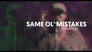Rihanna - Same Ol' Mistakes (Live | Edited Video)
