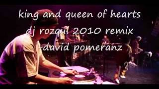 king and queen of hearts dj rozqui 2010 remix-david pomeranz.wmv