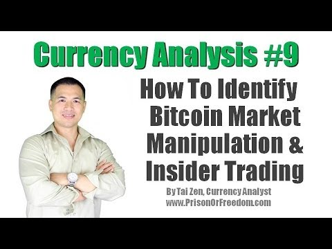 Currency Analysis #9 - How To Identify Bitcoin Market Manipulation & Insider Trading - By Tai Zen