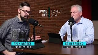 LIVING LIFE - RESPECT - EP. 4
