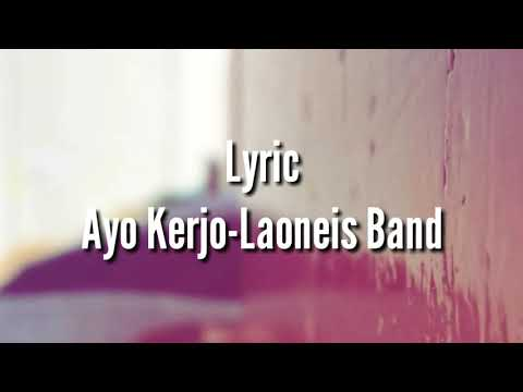Lyric Lagu Ayo Kerjo-Laoneis Band