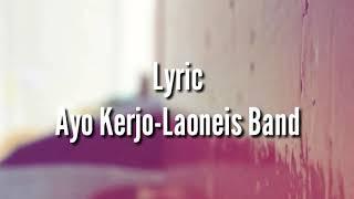 Lyric lagu Ayo Kerjo Laoneis Band
