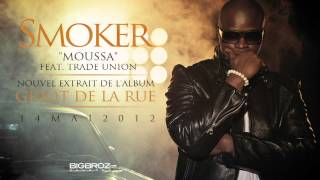 Smoker feat. Trade Union - Moussa (extrait de l