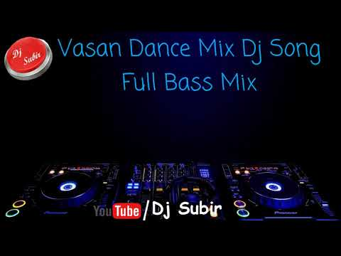 Vasan Dance Mix   High Quality Bass Mix  Dj Subir