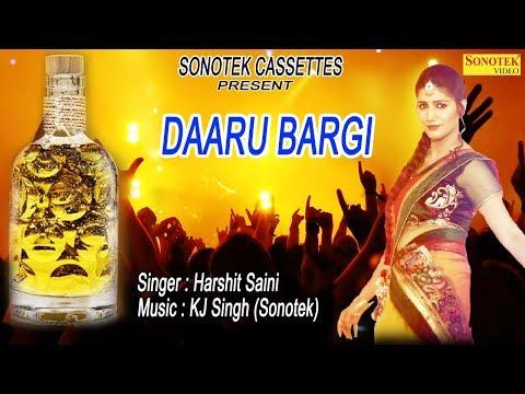Daaru Bargi   दारू बरगी   sapna Chaudhary ,Harshit Saini   KJ Singh   Latest New Haryanvi Song 2017