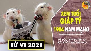 XEM TỬ VI 2021 TUỔI GIÁP TÝ 1984 NAM MẠNG | Về TÀI LỘC SỨC KHỎE TÌNH DUYÊN