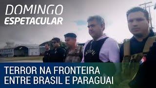 Facções criminosas promovem terror na fronteira entre Brasil e Paraguai