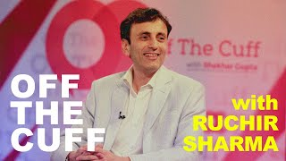 Off The Cuff: Shekhar Gupta in conversation with global investor and author Ruchir Sharma
