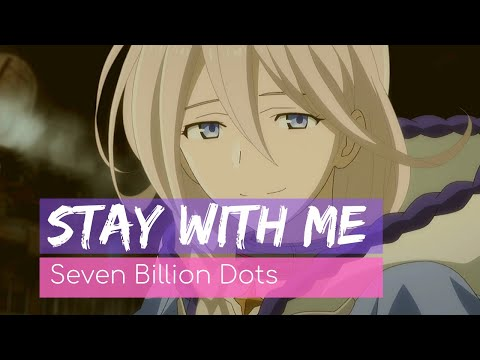 Seven Billion Dots - Stay With Me Lyrics 歌詞 (Full English Translation)