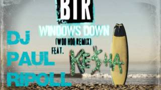 Windows Down (Woo Hoo Extended Remix)-Big Time Rush ft Ke$ha  & DJ Paul Ripoll( teaser promo)