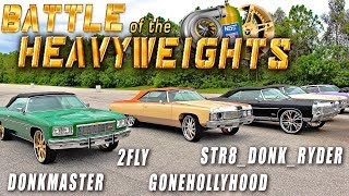 DONKMASTER, GONEHOLLYWOOD, 2FLY & STR8 DONK RYDER @ Battle of the Heavyweights $10,000 Shootout