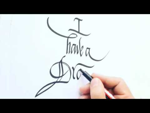 Calligraphy I Have A Dream Youtube