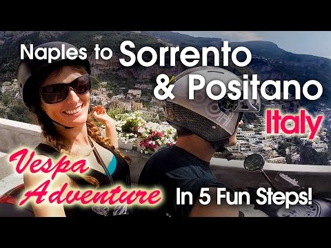 Italy Travel: Naples to Sorrento & Positano- A Vespa Adventure!