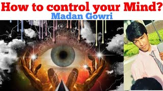 How to control YOUR MIND | Tamil | Madan Gowri | MG
