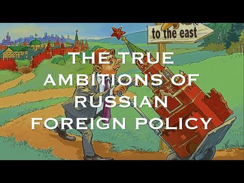 The True Ambition of Russian Foreign Policy