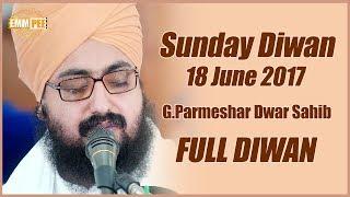 18 June 2017 - Sunday Diwan - G_Parmeshar Dwar