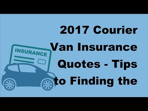 2017-courier-van-insurance-quotes-|-tips-to-finding-the-right-courier-van-insurance-quote