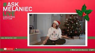 #ASKMELANIECLIVE - Christmas Edition!