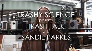 Trashy Science || Trash Talk Episode 6 with Sandie Parkes
