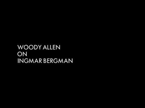 Woody Allen on Ingmar Bergman