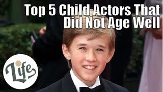 Top 5 child stars that did not age as expected