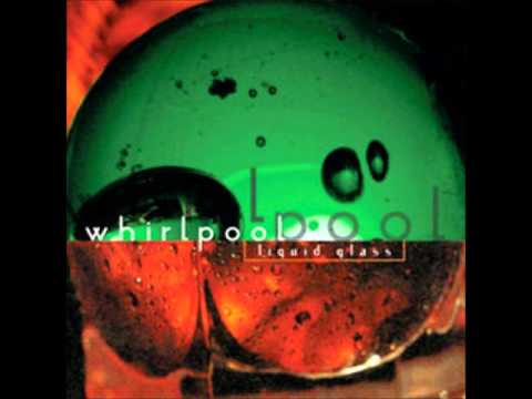 WHIRLPOOL Liquid Glass [full album]