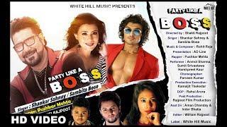 Party Like A Boss (Full Song) Shankar Sahney & Sambita Bose | White Hill Music | Punjabi Songs 2018