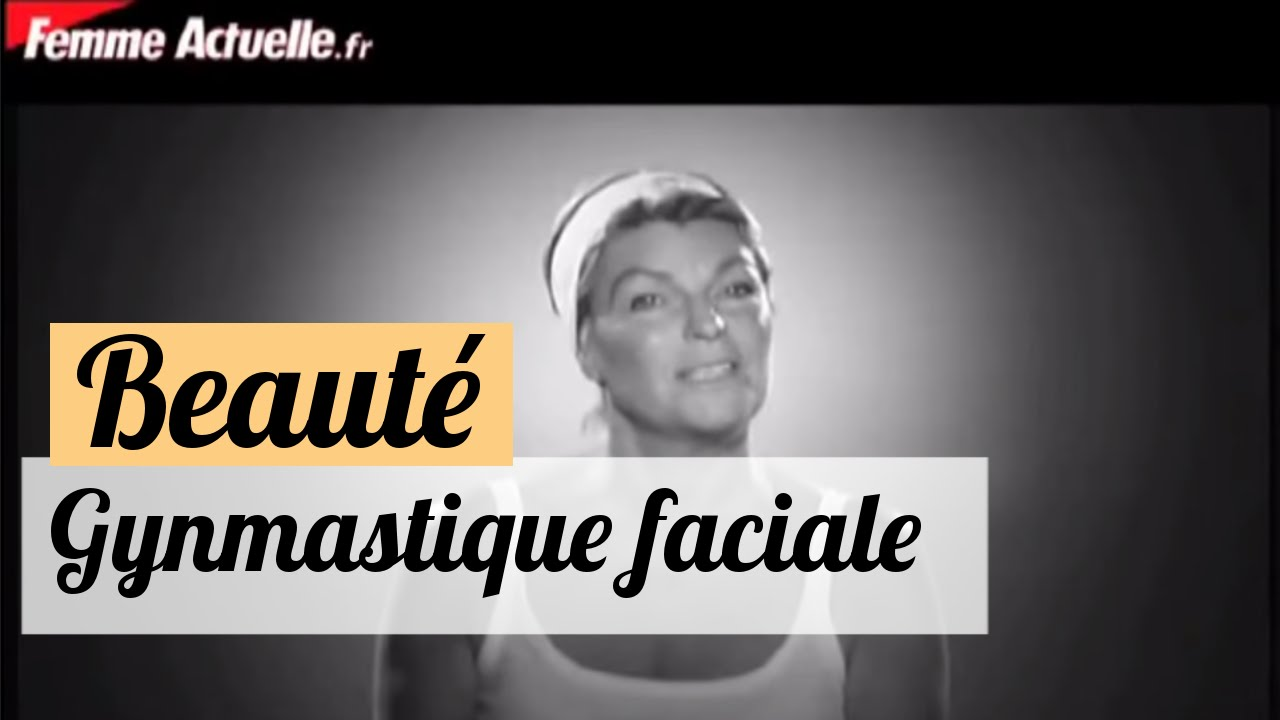gymnastique facial anti rides video